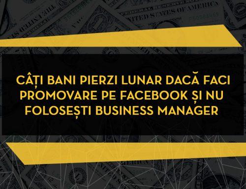 Câți bani pierzi lunar dacă faci promovare pe Facebook și nu folosești Business Manager [Ghid Inclus]